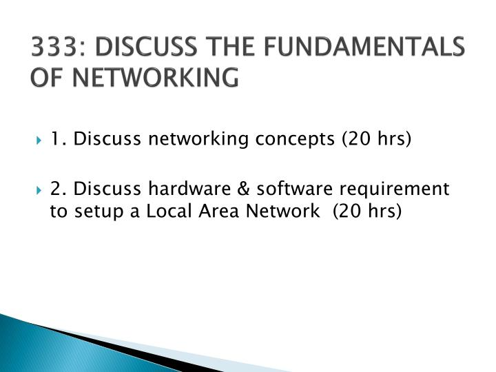 333: DISCUSS THE FUNDAMENTALS OF NETWORKING