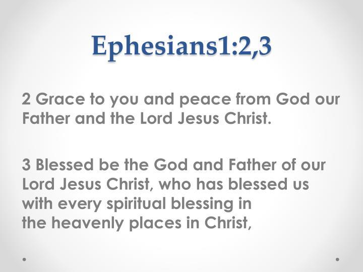 Ephesians1:2,3
