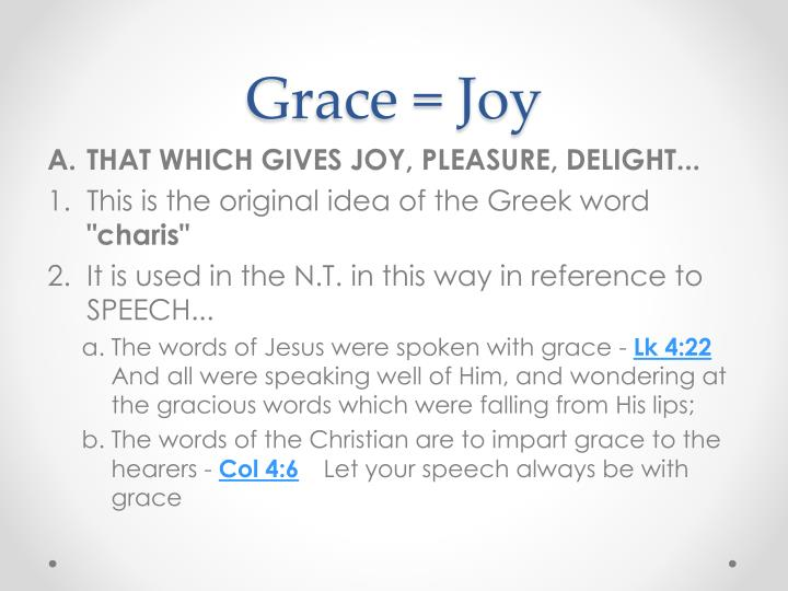 Grace = Joy