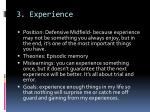 3 experience