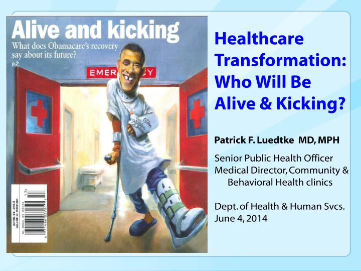 Healthcare transformation who will be alive kicking