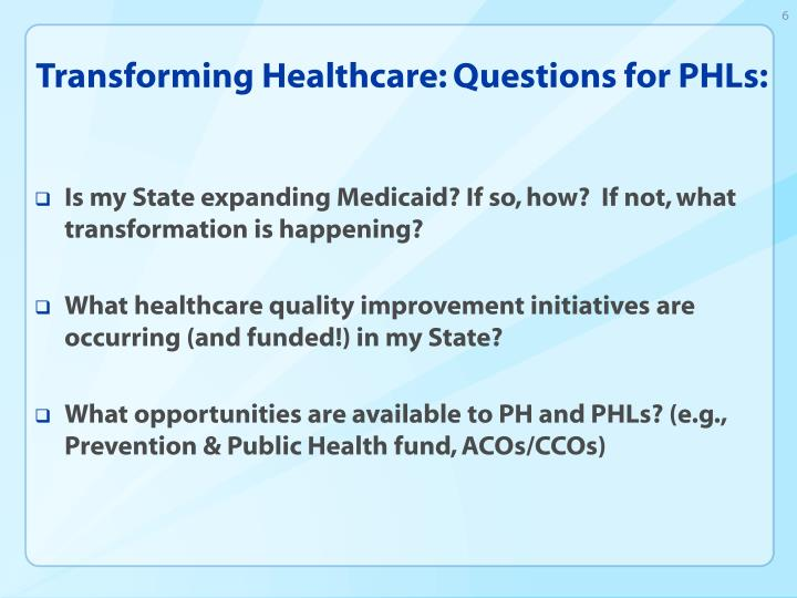 Transforming Healthcare: Questions for PHLs: