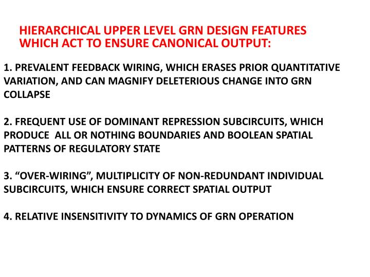 HIERARCHICAL UPPER LEVEL GRN DESIGN FEATURES WHICH ACT TO ENSURE CANONICAL OUTPUT: