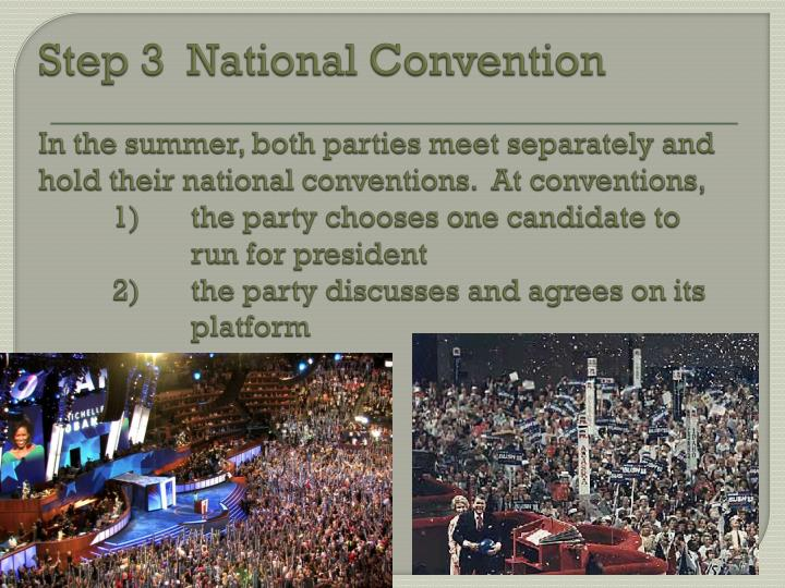 Step 3  National Convention