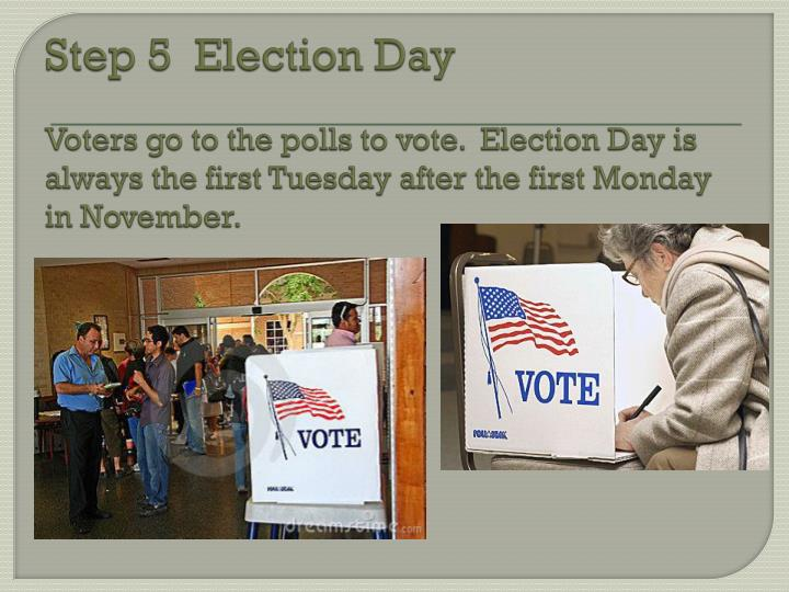 Step 5  Election Day