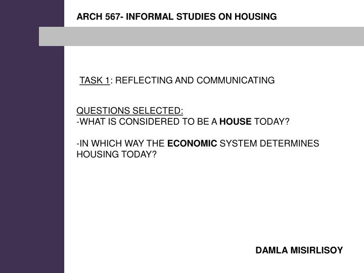 ARCH 567- INFORMAL STUDIES ON HOUSING