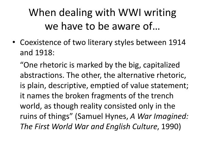 When dealing with WWI writing