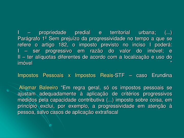 I – propriedade predial e territorial urbana; (...)