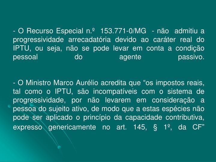 - O Recurso Especial n.º 153.771-0/MG - não admitiu a progressividade