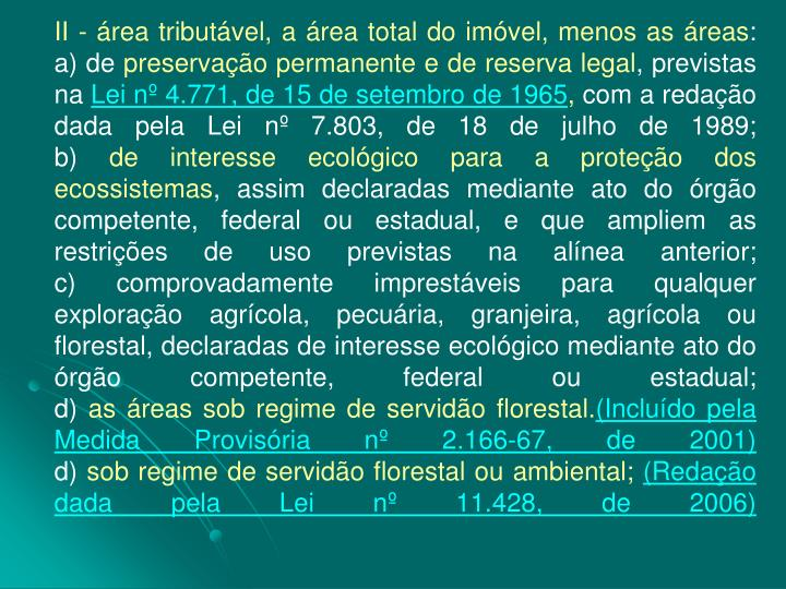 II - área tributável, a área total do imóvel, menos as áreas