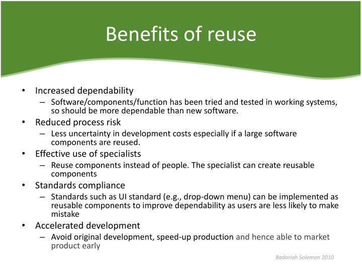 Benefits of reuse