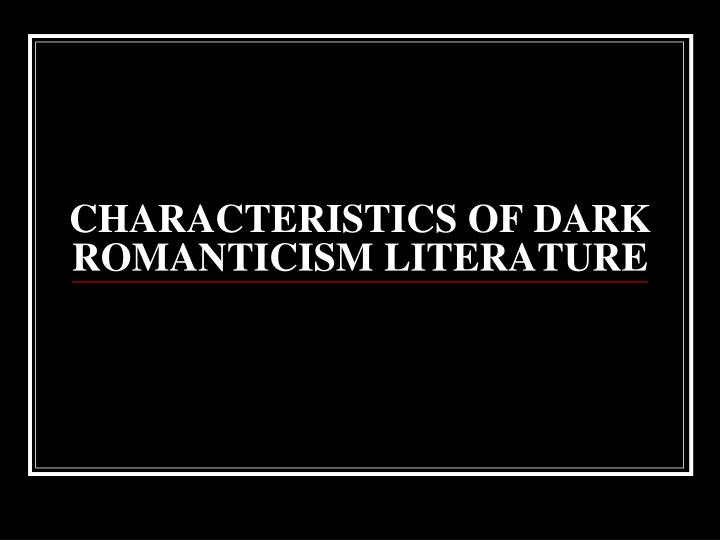 characteristics of gothic literature 2018-4-26 get an answer for 'what are the six main characteristics of romantic literature' and find homework help for other romanticism questions at enotes.