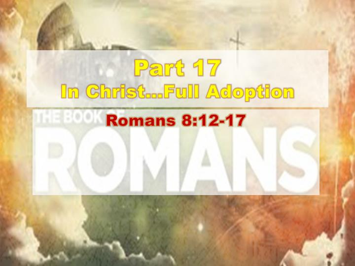 Part 17 in christ full adoption