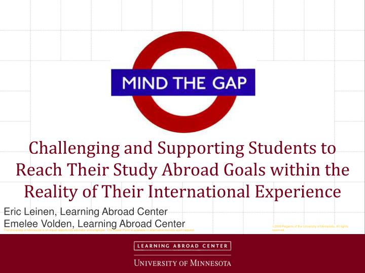 Challenging and Supporting Students to Reach Their Study Abroad Goals within the Reality of Their International Experience
