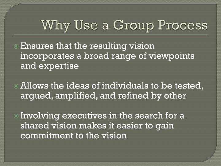 Why Use a Group Process