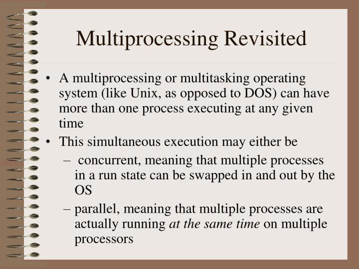 Multiprocessing Revisited
