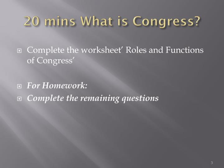 20 mins what is congress