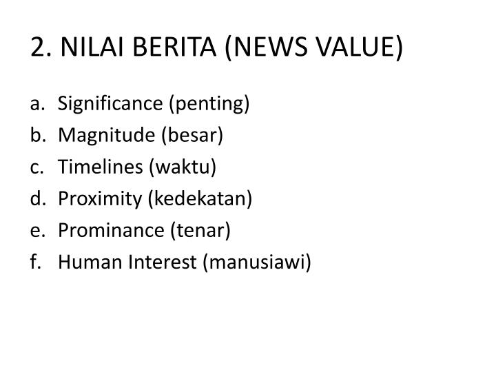 2. NILAI BERITA (NEWS VALUE)