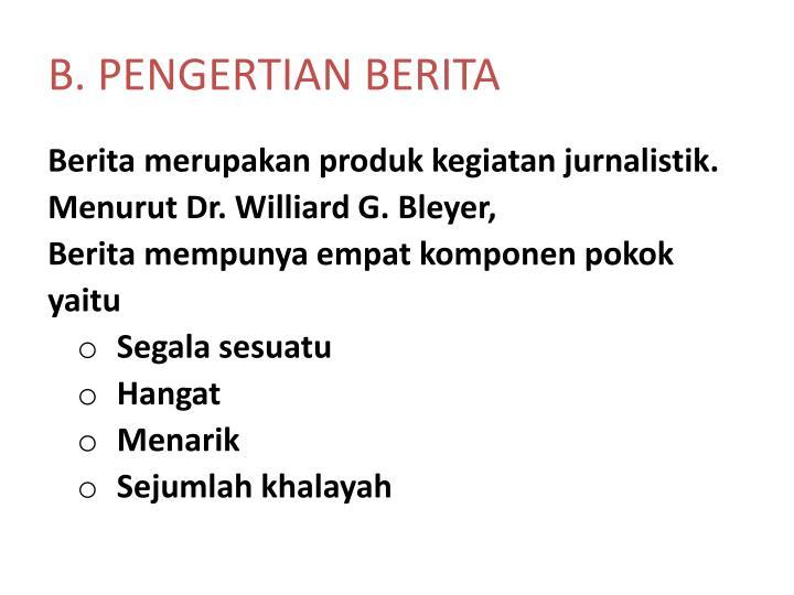 B. PENGERTIAN BERITA