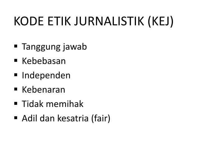 KODE ETIK JURNALISTIK (KEJ)