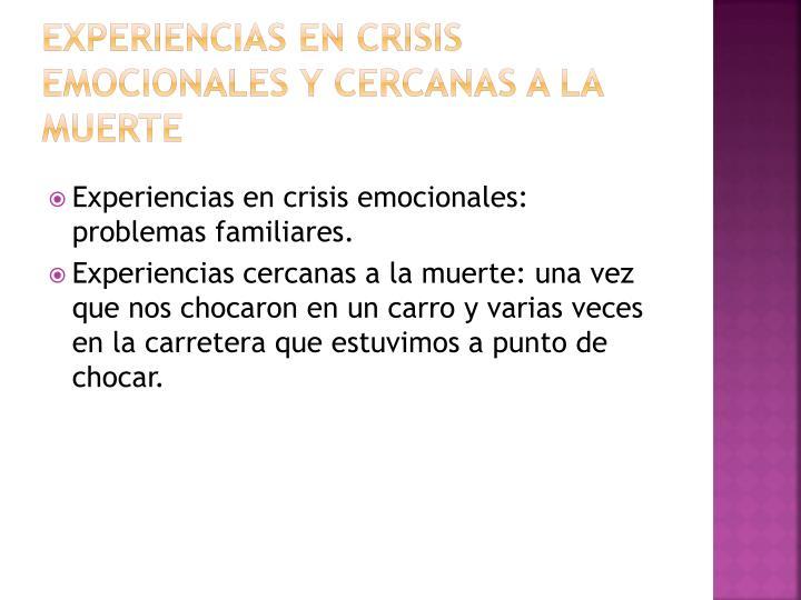 Experiencias en crisis emocionales y cercanas a la muerte