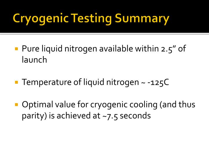 Cryogenic Testing Summary