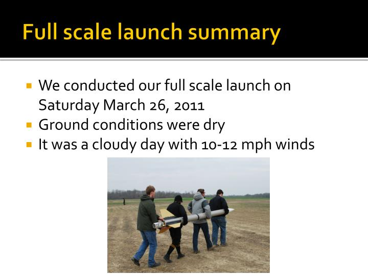 Full scale launch summary