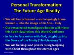 personal transformation the future age reality