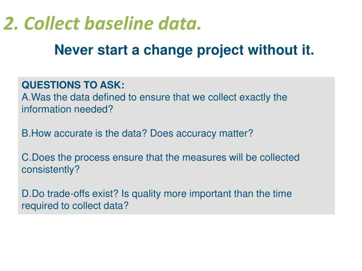 2. Collect baseline data.