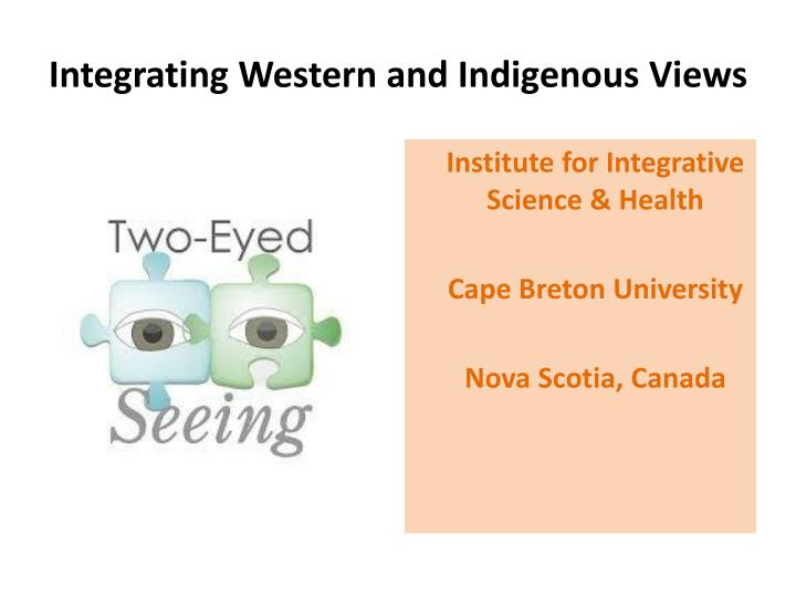 Integrating Western and Indigenous Views