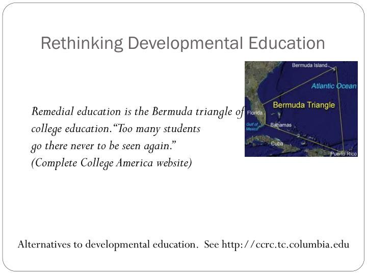 Rethinking Developmental Education