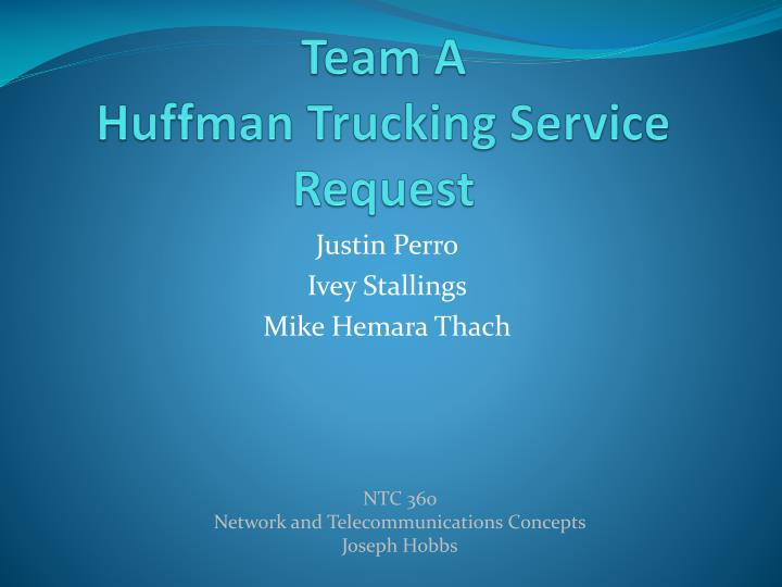 huffman trucking powerpoint presentations Oi/361 team b rusia carlyle, molly granillo, john morcillas, aj white innovation process huffman trucking innovation at huffman tools and techniques.