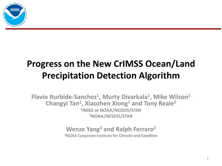 Progress on the new crimss ocean land precipitation detection algorithm