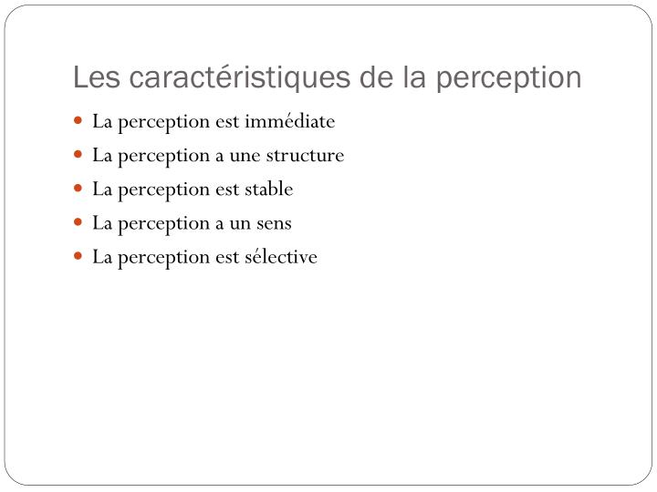 Les caractéristiques de la perception