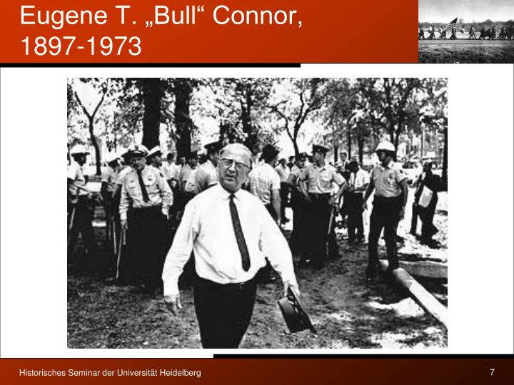 "Eugene T. ""Bull"" Connor, 1897-1973"