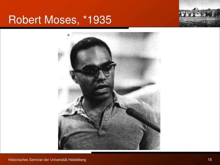 Robert Moses, *1935