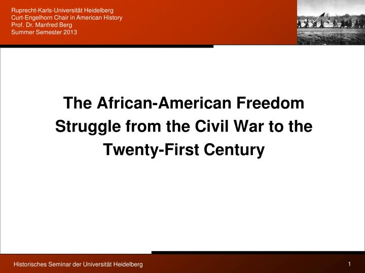 The african american freedom struggle from the civil war to the twenty first century