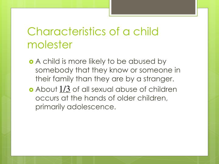 Characteristics of a child molester