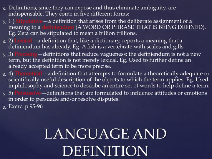 Definitions, since they can expose and thus eliminate ambiguity, are indispensable.