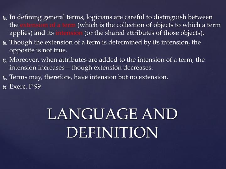 In defining general terms, logicians are careful to distinguish between the