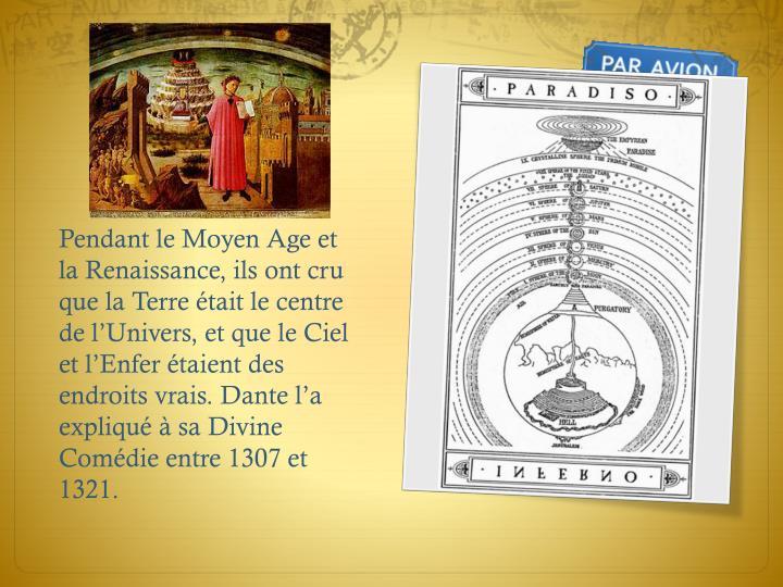 Pendant le Moyen Age et la Renaissance, ils ont cru que la Terre