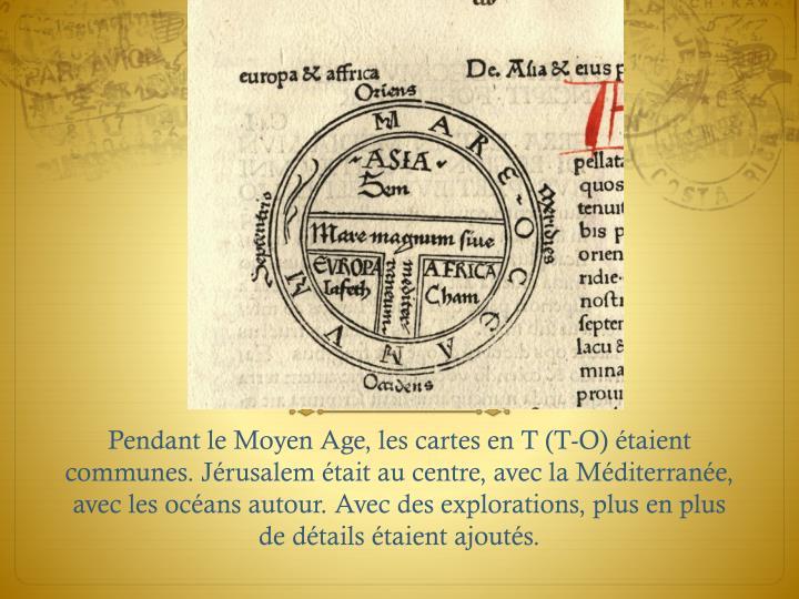 Pendant le Moyen Age, les cartes en