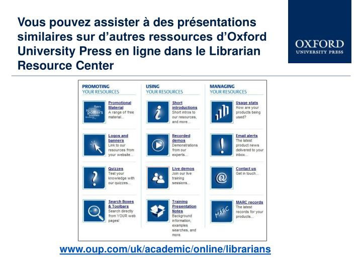 Vous pouvez assister à des présentations similaires sur d'autres ressources d'Oxford