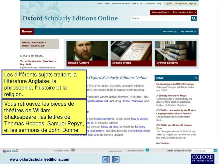 Les différents sujets traitent la littérature Anglaise, la philosophie, l'histoire et la religion.