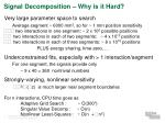 signal decomposition why is it hard