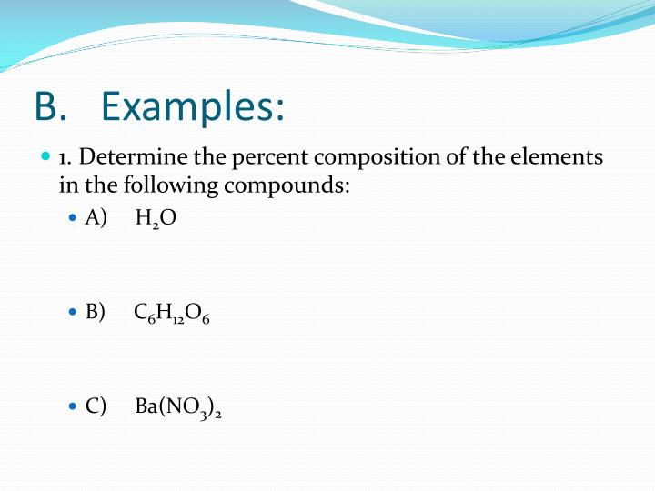 B.   Examples: