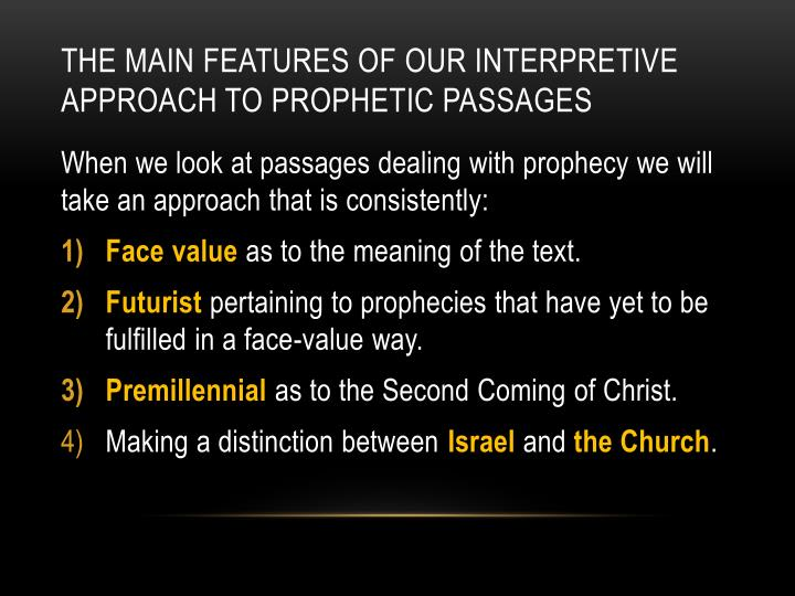 The Main Features of Our Interpretive approach to Prophetic passages