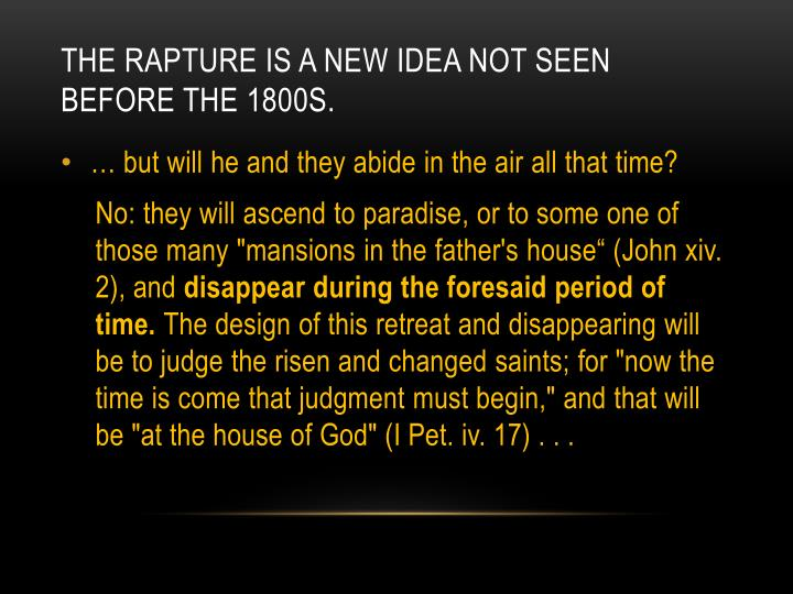 The rapture is a New idea not seen before the 1800s.