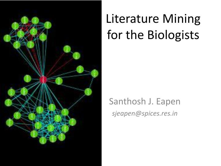 Literature mining for the biologists