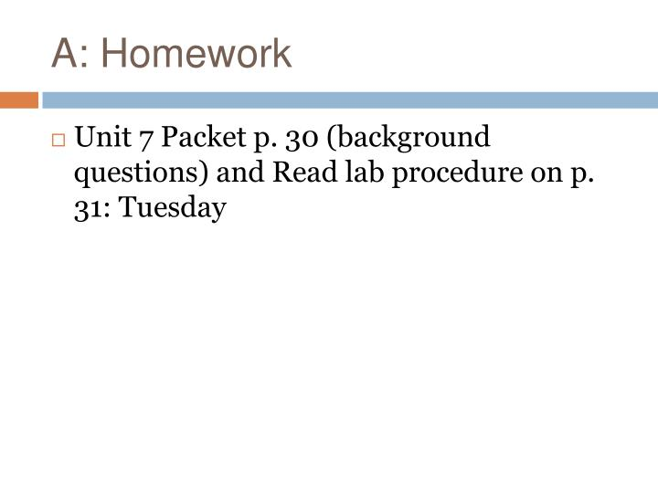 A: Homework